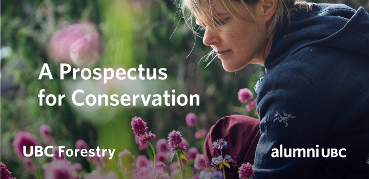 """Tara Martin inspecting plants outside, with the text """"A Prospectus for Conservation by UBC Forestry and alumni UBC"""""""
