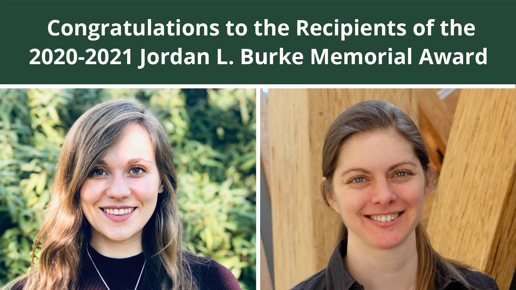 Congratulations to the recipients of 2020/21 Jordan L. Burke Memorial Award in Forestry
